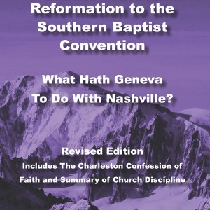 From the Protestant Reformation to the SBC